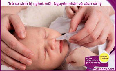 Ngạt mũi ở trẻ sơ sinh, nguyên nhân và cách xử lý hiệu quả