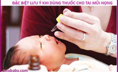 Lưu ý khi dùng thuốc tai mũi họng cho trẻ