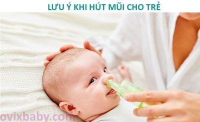 Những lưu ý khi hút mũi cho trẻ sơ sinh