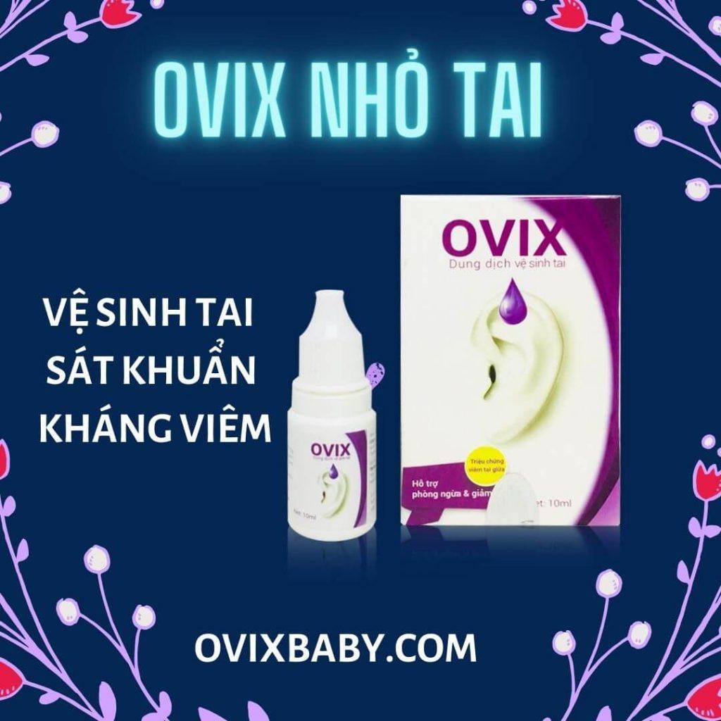 Ovix nhỏ tai vệ sinh sát khuẩn kháng viên khi trẻ bị viêm tai giữa