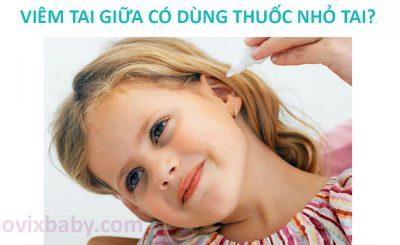 Có nên dùng thuốc nhỏ tai cho trẻ viêm tai giữa không?