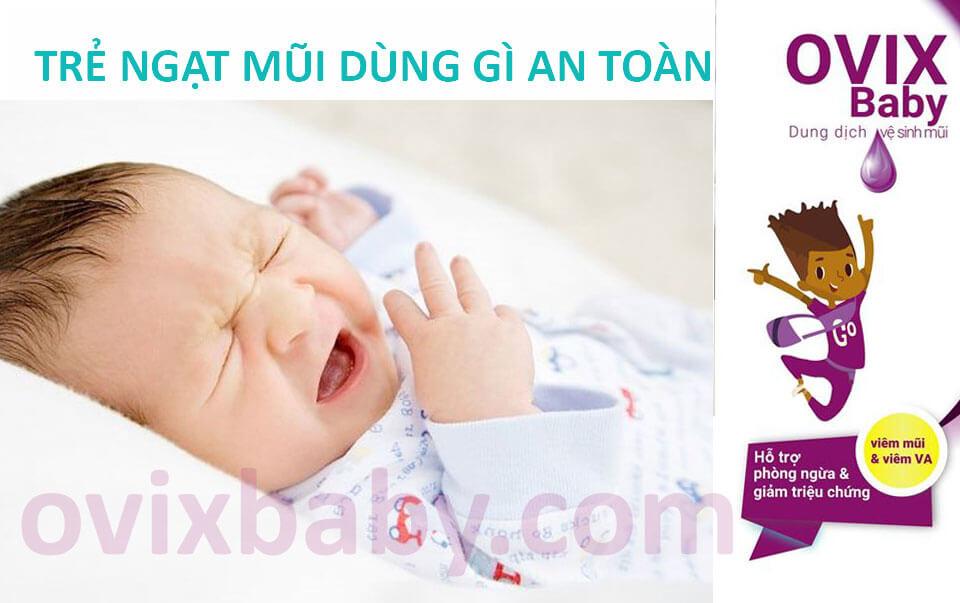 Trẻ sơ sinh ngạt mũi nên dùng sản phẩm gì